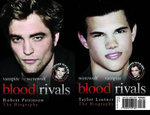 Blood Rivals: Vampire vs. Werewolf: Robert Pattinson: The Biography/Taylor Lautner: The Biography :  Vampire vs. Werewolf: Robert Pattinson: The Biography/Taylor Lautner: The Biography - Martin Howden
