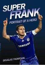 Super Frank : Portrait of a Hero - Douglas Thompson