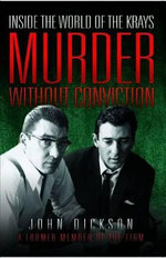 Murder without Conviction : Inside the World of the Krays - John Dickson