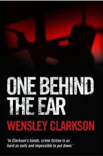 One Behind the Ear - Wensley Clarkson