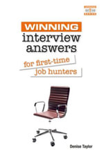 Winning Interview Answers for First-time Job Hunters - Denise Taylor