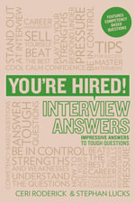 You're Hired! Interview Answers : Brilliant Answers to Tough Interview Questions - Ceri Roderick