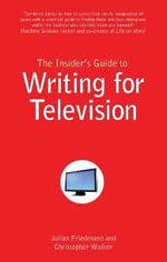The Insider's Guide to Writing for Television - Julian Friedmann