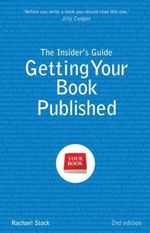 The Insider's Guide to Getting Your Book Published : TROTMAN - Rachel Stock