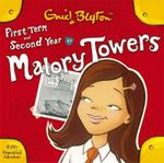 First Form at Malory Towers : AND Second Year at Malory Towers - Enid Blyton