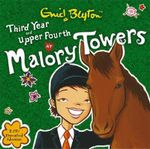 Third Year at Malory Towers and Upper Fourth at Malory Towers : Malory Towers - Enid Blyton