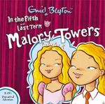 In the Fifth at Malory Towers and Last Term at Malory Towers : Malory Towers - Enid Blyton
