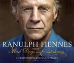 Mad Dogs and Englishmen : An Expedition Round My Family - Sir Ranulph Fiennes