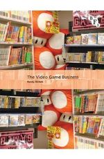 The Video Game Business - Randy Nichols