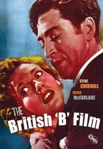 The British B Film : Sources and Parallels in American and British Film - Stephen Chibnall