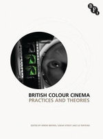 British Colour Cinema : Practices and Theories