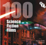 100 Science Fiction Films : The BFI Screen Guides - Barry Keith Grant