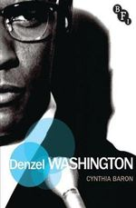 Denzel Washington : Film Stars - Cynthia Baron