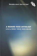 Decades Never Start on Time : A Richard Roud Anthology - Richard Roud