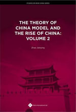 The Theory of China Model and the Rise of China : Volume 2