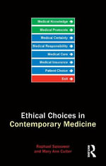 Ethical Choices in Contemporary Medicine : Integrative Bioethics - Mary Ann Gardell Cutter