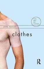 Clothes : The Art of Living - John Harvey