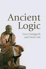 Ancient Logic - Luca Castagnoli