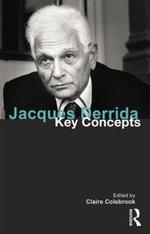 Jacques Derrida : Key Concepts