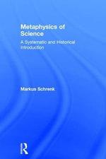 Metaphysics of Science - Markus Schrenk