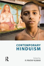 Contemporary Hinduism : An Enigmatic Figure in the History of Philosophy a...
