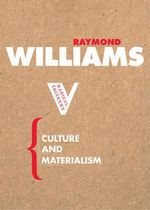Culture and Materialism : Radical Thinkers - Raymond Williams