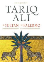 A Sultan in Palermo : Pakistan on the Flight Path of American Power - Ali Tariq