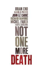 Not One More Death : How We Know What's Really True - John le Carre