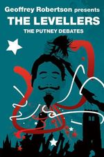 The Levellers : The Putney Debates - Geoffrey Robertson