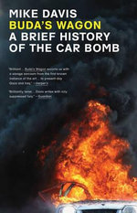 Buda's Wagon : A Brief History of the Car Bomb - Mike Davis