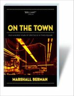 On the Town : One Hundred Years of Spectacle in Times Square - Marshall Berman