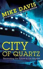 City of Quartz : Excavating the Future in Los Angeles - Mike Davis