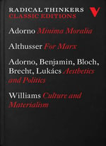Radical Thinkers Classic Editions : Minima Moralia, Culture and Materialism, For Marx, Aesthetics and Politics - Theodor W. Adorno