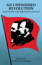 An Unfinished Revolution : Karl Marx and Abraham Lincoln - Karl Marx