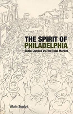 The Spirit of Philadelphia : Social Justice Against the Total Market - Alain Supiot