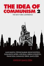 The Idea of Communism 2: Part 2 : The New York Conference - Slavoj Zizek