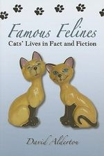 Famous Felines : Cats Lives in Fact and Fiction - David Alderton