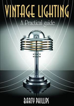 Vintage Lighting : A Collectors Guide - Barty Phillips
