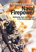 Naval Firepower : Battleship Guns and Gunnery in the Dreadnought Era - Norman Friedman
