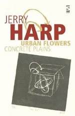 Urban Flowers, Concrete Plains - Jerry Harp