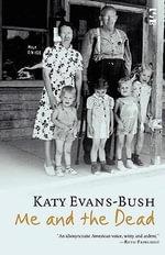 Me and the Dead - Katy Evans-Bush