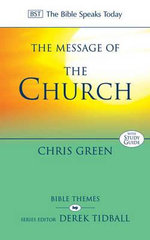 The Message of the Church : Assemble the People Before Me - Chris Green