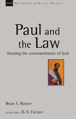 Paul and the Law : Keeping the Commandments of God - Brian S. Rosner