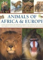 Animals of Africa and Europe  : A Visual Encyclopedia of Amphibians, Reptiles and Mammals in the Asian and Australasian Continents, with over 350 Illustrations and Photographs - Michael Chinery
