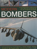 Modern Bombers : An Illustrated Guide to Bomber Aircraft from 1945 to the Second Gulf War, with 300 Identification Photographs Featurin - Francis Crosby