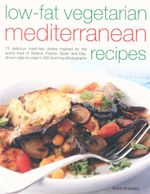 Low-fat Vegetarian Mediterranean Recipes - Anne Sheasby