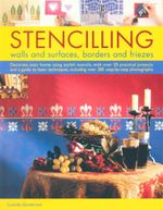 Stencilling : Walls and Surfaces, Borders and Friezes - Lucinda Ganderton