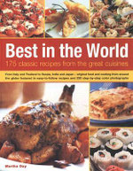Best in the World : 175 Classic Recipes from the Great Cuisines - Martha Day