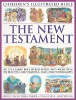 The New Testament : All the Classic Bible Stories Retold - Victoria Parker