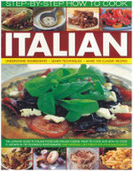 How to Cook Italian Step-by-step : The Ultimate Guide to Italian Food and Italian Cuisine   What to Cook and How to Cook it - Kate Whiteman